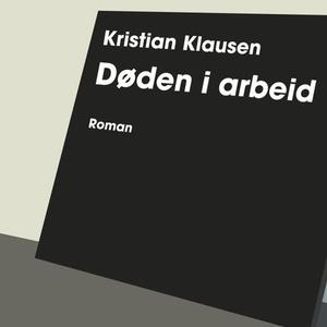 Døden i arbeid (lydbok) av Kristian Klausen