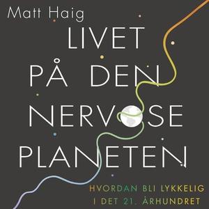 Livet på den nervøse planeten (lydbok) av Mat