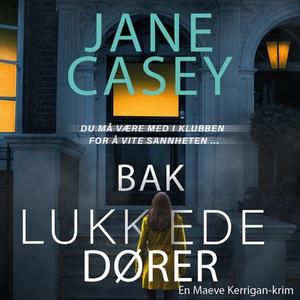 Bak lukkede dører (lydbok) av Jane Casey