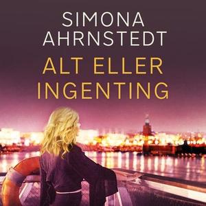 Alt eller ingenting (lydbok) av Simona Ahrnst