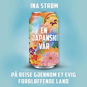 En japansk vår (lydbok) av Ina Strøm