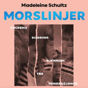 Morslinjer (lydbok) av Madeleine Schultz