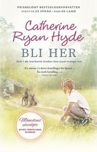 Bli her (ebok) av Catherine Ryan Hyde