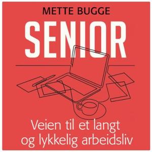 Senior (lydbok) av Mette Bugge