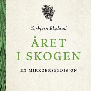 Året i skogen (lydbok) av Torbjørn Ekelund