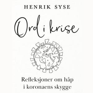 Ord i krise (lydbok) av Henrik Syse