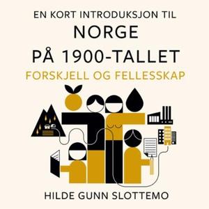 En kort introduksjon til Norge på 1900-tallet