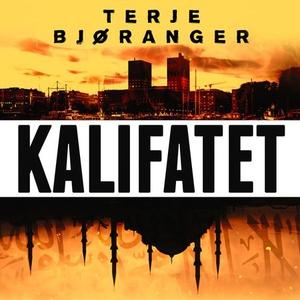 Kalifatet (lydbok) av Terje Bjøranger