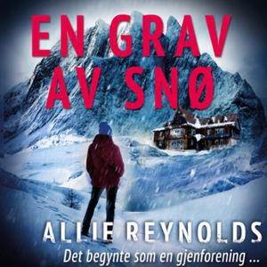 En grav av snø (lydbok) av Allie Reynolds