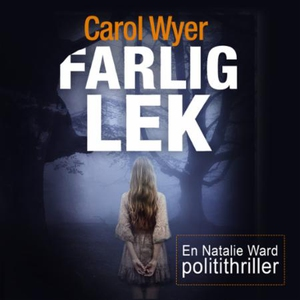 Farlig lek (lydbok) av Carol Wyer