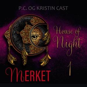 Merket (lydbok) av P.C. Cast, Kristin Cast