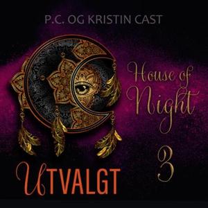 Utvalgt (lydbok) av P.C. Cast, Kristin Cast