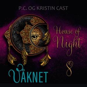 Våknet (lydbok) av P.C. Cast, Kristin Cast