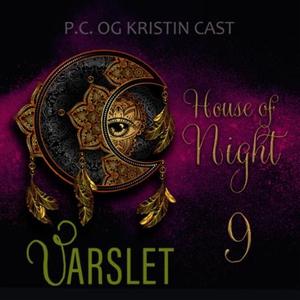 Varslet (lydbok) av P.C. Cast, Kristin Cast