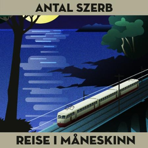 Reise i måneskinn (lydbok) av Antal Szerb