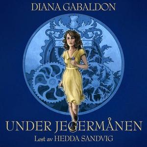 Under jegermånen (lydbok) av Diana Gabaldon