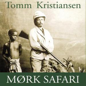 Mørk safari (lydbok) av Tomm Kristiansen