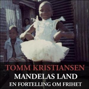 Mandelas land (lydbok) av Tomm Kristiansen