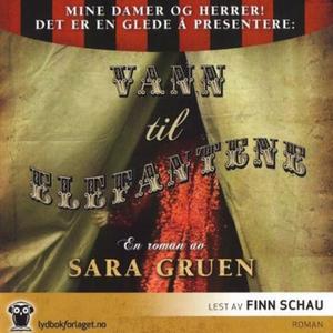 Vann til elefantene (lydbok) av Sara Gruen