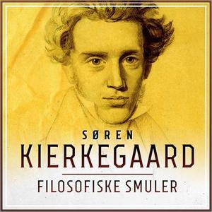 Filosofiske smuler (lydbok) av Søren Kierkega