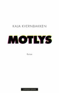 Motlys (ebok) av Kaja Marie Lereng Kvernbakke