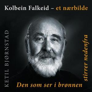 Kolbein Falkeid - et nærbilde (lydbok) av Ket