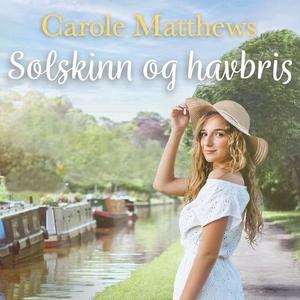 Solskinn og havbris (lydbok) av Carole Matthe