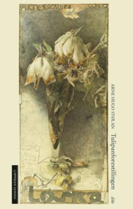 Tulipanforestillingen (ebok) av Arne Hugo Stø