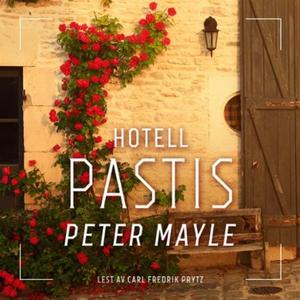 Hotell Pastis (lydbok) av Peter Mayle