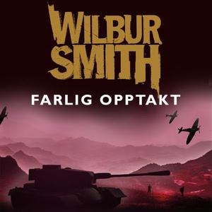 Farlig opptakt (lydbok) av Wilbur Smith