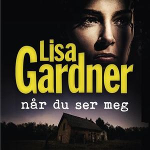 Når du ser meg (lydbok) av Lisa Gardner