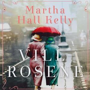 Villrosene (lydbok) av Martha Hall Kelly
