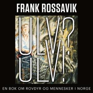 Ulv? Ulv! (lydbok) av Frank Rossavik