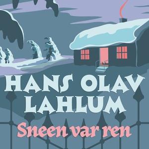 Sneen var ren (lydbok) av Hans Olav Lahlum