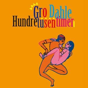 Hundre tusen timer (lydbok) av Gro Dahle