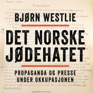 Det norske jødehatet (lydbok) av Bjørn Westli