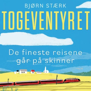 Togeventyret (lydbok) av Bjørn Stærk