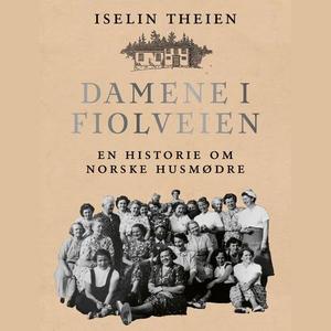 Damene i Fiolveien (lydbok) av Iselin Theien