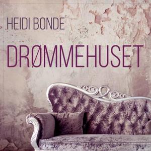 Drømmehuset (lydbok) av Heidi Bonde