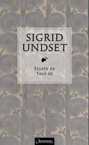 Elleve år (ebok) av Sigrid Undset