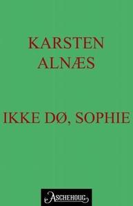 Ikke dø, Sophie (ebok) av Karsten Alnæs