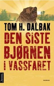 Den siste bjørnen i Vassfaret (ebok) av Tom H