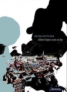 Diktet løper som en by (ebok) av Erling Kitte