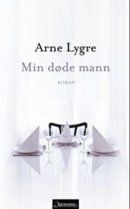 Min døde mann (ebok) av Arne Lygre