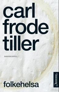 Folkehelsa (ebok) av Carl Frode Tiller