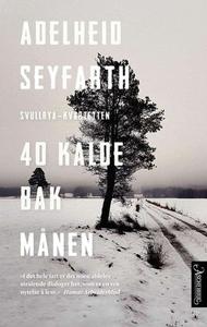 40 kalde bak månen (ebok) av Adelheid Seyfart