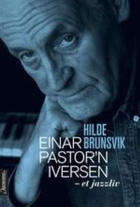 Einar Pastor'n Iversen (ebok) av Hilde Brunsv