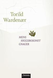 Mens Higgsbosonet gnager (ebok) av Torild War