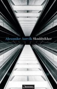Skuddsikker (ebok) av Alexander Aarvik