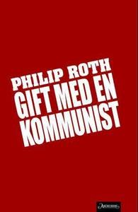 Gift med en kommunist (ebok) av Philip Roth